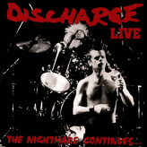 Discharge ‎– The Nightmare Continues... Live