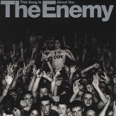 The Enemy ‎– This Song Is About You