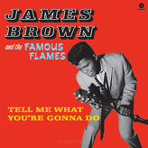James Brown & The Famous Flames ‎– Tell Me What You're Gonna Do