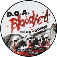 D.O.A. ‎– Bloodied But Unbowed (The Damage To Date: 1978-1984)