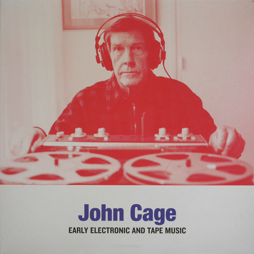 John Cage ‎– Early Electronic And Tape Music